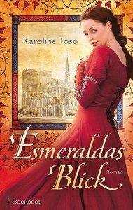 Esmeraldas Blick - Die Ketzerin von Notre Dame